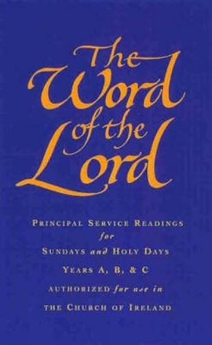 The Word of the Lord: Church of Ireland: Readings for Sundays, Holy Days and Festivals: Principal Service Readings for Sundays and Holy Days
