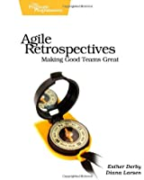 Agile Retrospectives - Making Good Teams Great