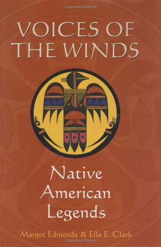 Voices of the Winds Native American Legends [Edmonds, Margot - Clark, Ella] (Tapa Dura)