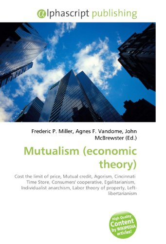 mutualism-economic-theory-cost-the-limit-of-price-mutual-credit-agorism-cincinnati-time-store-consum