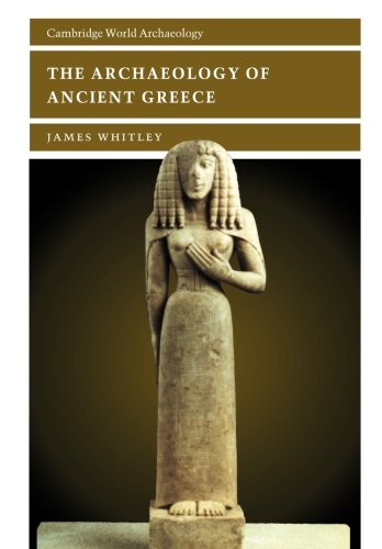 The Archaeology of Ancient Greece (Cambridge World...