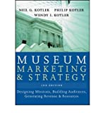 img - for [(Museum Marketing and Strategy: Designing Missions, Building Audiences, Generating Revenue and Resources )] [Author: Neil G. Kotler] [Aug-2008] book / textbook / text book
