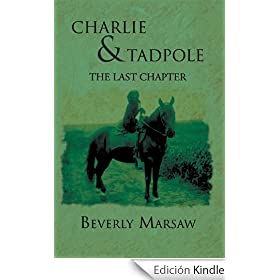 CHARLIE AND TADPOLE: THE LAST CHAPTER (English Edition)