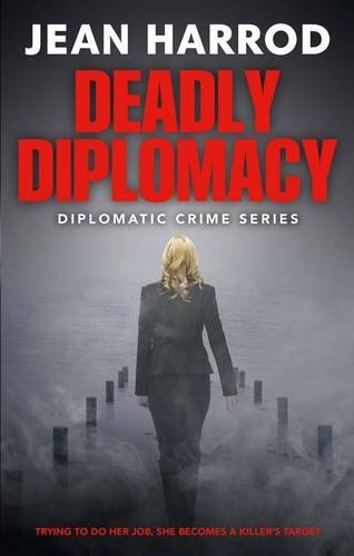 Deadly Diplomacy (Diplomatic Crime Series)