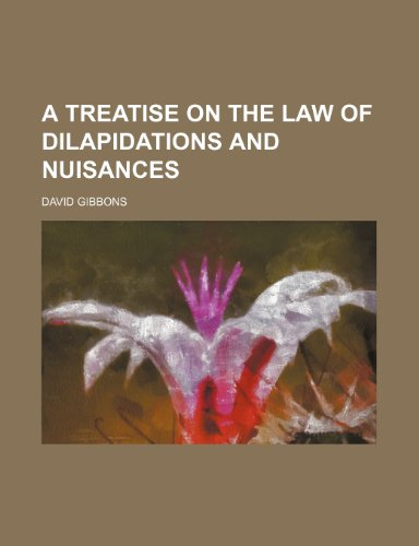 A Treatise on the Law of Dilapidations and Nuisances