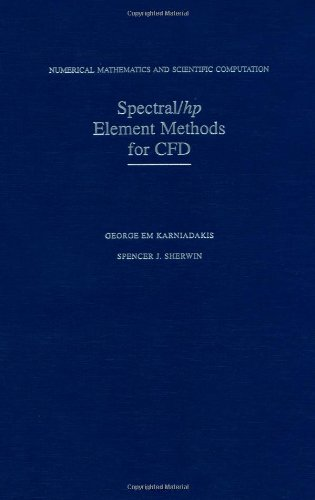 Spectral/hp Element Methods for CFD (Numerical Mathematics and Scientific Computation)