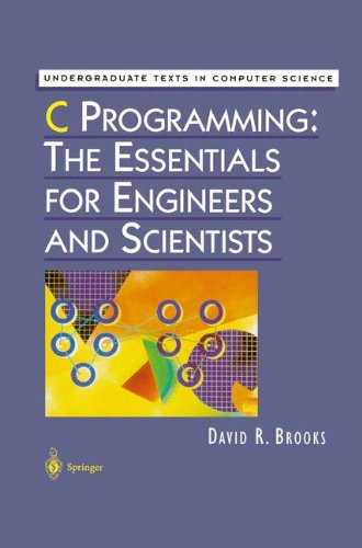 C Programming: The Essentials for Engineers and Scientists (Undergraduate Texts in Computer Science) (Programming Engineers compare prices)