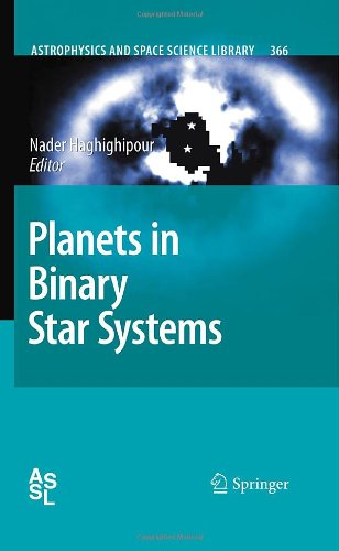 Planets In Binary Star Systems (Astrophysics And Space Science Library)