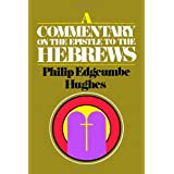 A Commentary on the Epistle to the Hebrews ~ Philip Edgcumbe Hughes