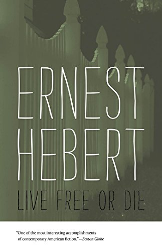 Ernest Hebert - Live Free or Die (Darby Chronicles)