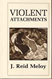 Violent Attachments (0765700611) by Reid J. Meloy