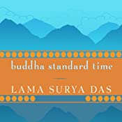Buddha Standard Time: Awakening to the Infinite Possibilities of Now | [Lama Surya Das]