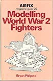 Airfix Magazine Guide 25: Modelling World War 2 Fighters