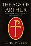 The Age of Arthur: A History of the British Isles from 350 to 650 (068413313X) by John Morris