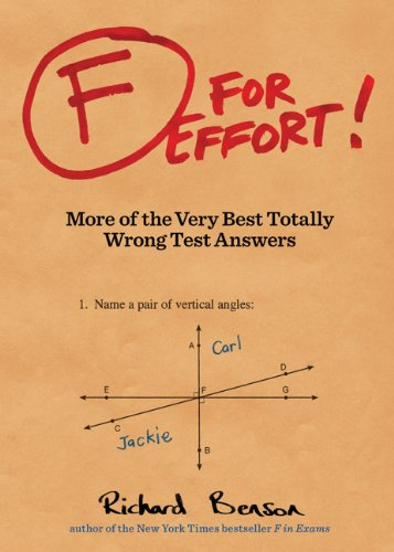 F for Effort: More of the Very Best Totally Wrong Test Answers