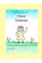 I Have Diabetes: A Children's Book About Juvenile Diabetes (Little Life Lesson Books)