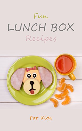 Fun Lunch Box Recipes for Kids: Nutritious and Healthy Lunchbox Cookbook for School Meals & Snacks by Chef Haafjord