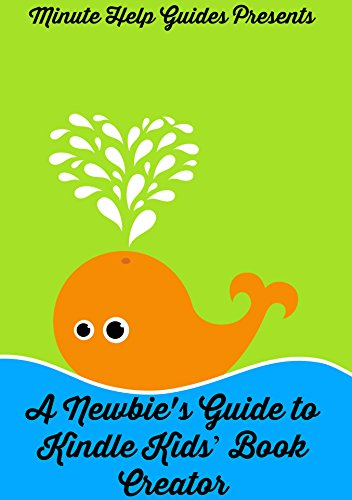 A Newbie's Guide to Kindle Kids' Book Creator (English Edition)