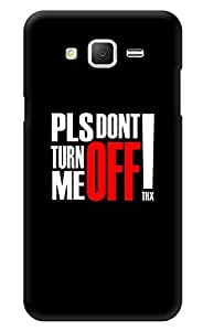 """Humor Gang Please Don'T Turn Me Off Printed Designer Mobile Back Cover For """"Samsung Galaxy On5"""" (3D, Glossy, Premium Quality Snap On Case)"""