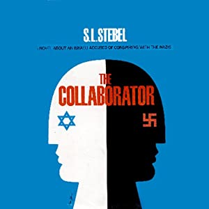 The Collaborator: A Novel About an Israeli Accused of Conspiring with the Nazis | [S. L. Stebel]
