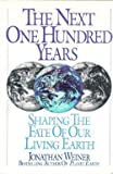 The Next One Hundred Years: Shaping the Fate of Our Living Earth (0553057448) by Jonathan Weiner