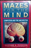 Mazes for the Mind: Computers and the Unexpected (0312103530) by Clifford A. Pickover