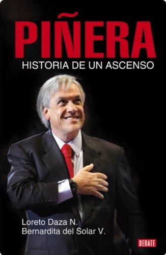 Portada del libro Piñera: Historia de un ascenso de Bernardita Del Solar Vera