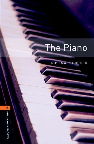 The Piano: Stage 2 (700 Headwords) (Oxford Bookworms)