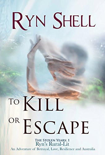 To Kill Or Escape: The Stolen Years by Ryn Shell ebook deal