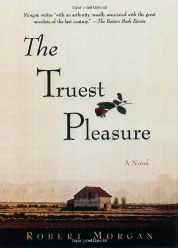 The Truest Pleasure, Robert Morgan