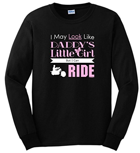 Daddys Little Girl But I Can Ride, Motorcycle Biker Long Sleeve T-Shirt X-Large Black