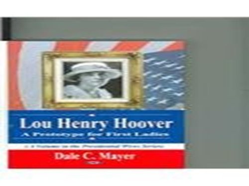 Lou Henry Hoover: A Prototype for First Ladies (Presidential Wives Series)