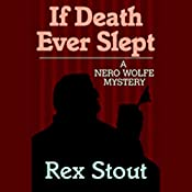 If Death Ever Slept | Rex Stout