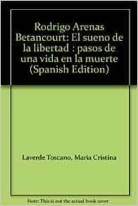 Rodrigo Arenas Betancourt: El sueno de la libertad : pasos