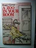 A Zoo in Your Room (015299968X) by Caras, Roger A.