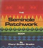 echange, troc Cheryl Greider Bradkin - The Seminole Patchwork Book