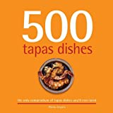 img - for 500 Tapas Dishes: The Only Compendium of Tapas Dishes You'll Ever Need book / textbook / text book