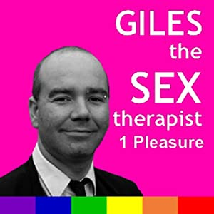 Giles the Sex Therapist: Pleasure | [Giles Dee-Shapland, Steve Campen]