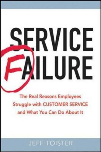 Service Failure: The Real Reasons Employees Struggle With Customer Service and What You Can Do About It (Service Failure compare prices)