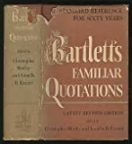 Familiar Quotations : A Collection of Passages, Phrases and Proverbs Traced to Their Sources in Ancient and Modern Literature
