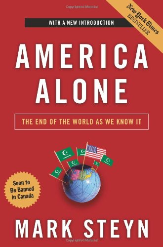 Amazon.com: America Alone: The End of the World As We Know It (9781596985278): Mark Steyn: Books