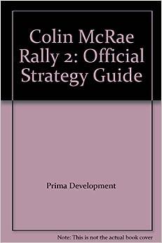Colin McRae Rally 2: Official Strategy Guide: Prima Development