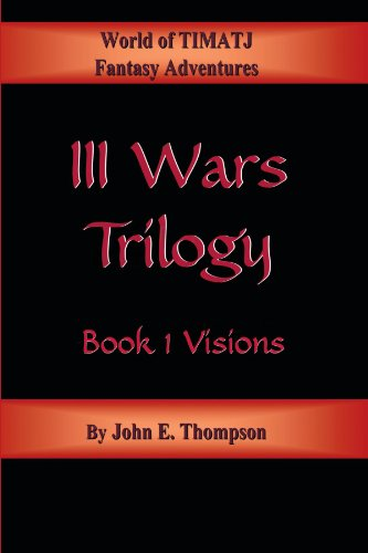 III Wars Trilogy: Book 1: Visions