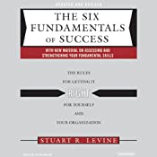 The Six Fundamentals of Success | [Stuart Levine]