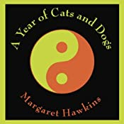 A Year of Cats and Dogs   [Margaret Hawkins]
