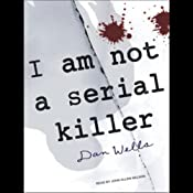 I Am Not a Serial Killer: John Cleaver, Book 1 | Dan Wells