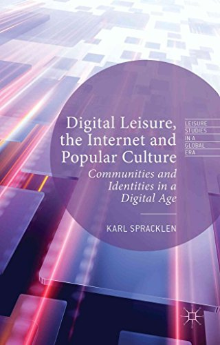 [(Digital Leisure, the Internet and Popular Culture : Communities and Identities in a Digital Age)] [By (author) Karl Spracklen] published on (May, 2015)