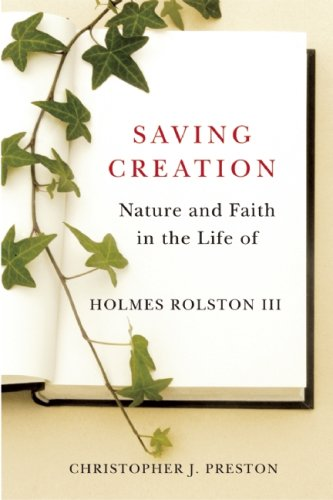Saving Creation: Nature and Faith in the Life of Holmes Rolston III, CHRISTOPHER J. PRESTON