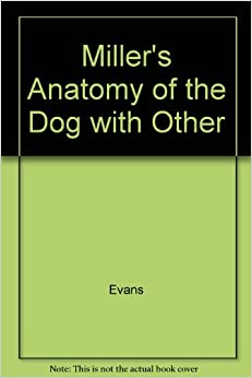 Miller S Anatomy Of The Dog Rd Edition