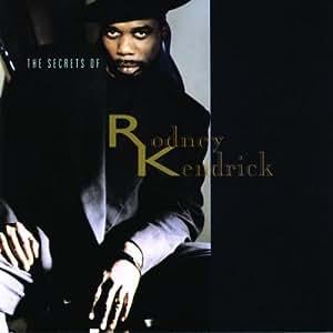 Rodney Kendrick Secrets Of Rodney Kendrick Amazon Com